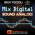 Mix Digital, Sound Analog!