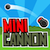 Mini Cannon!