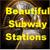 Beautiful Subway Stations