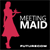 Meeting Maid